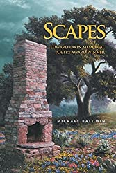 Scapes: Edward Eakin Memorial Poetry Award Winner by Baldwin, Michael (2012) Paperback