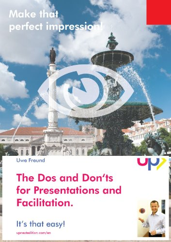 The Dos and Don'ts for Presentations and Facilication