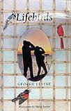 Lifebirds, Levine, George, 0813522021
