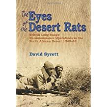 The Eyes of the Desert Rats: British Long-Range Reconnaissance Operations in the North African Desert 1940-43