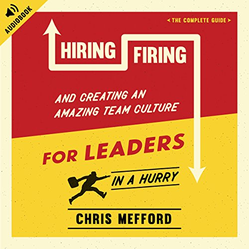 B.o.o.k Hiring, Firing, and Creating an Amazing Team Culture for Leaders in a Hurry<br />[Z.I.P]