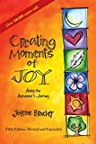 The beloved best seller has been revised and expanded for the fifth edition. Jolene Brackey has a vision: that we will soon look beyond the challenges of Alzheimer's disease to focus more of our energies on creating moments of joy. When people have s...