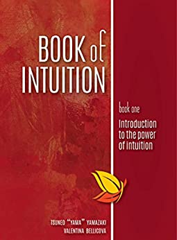 """Book of Intuition: Introduction to the Power of Intuition by [Yamazaki, Tsuneo """"Yama""""]"""