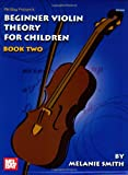 Mel Bay Presents Beginner Violin Theory for Children, Book 2, Melanie Smith, 0786670894