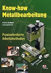 Know-how Metallbearbeitung: Praxisorientierte Arbeitsmethoden