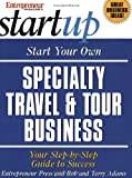 Start Your Own Specialty Travel & Tour Business (Entrepreneur Magazine's Start Up)
