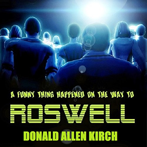 A Funny Thing Happened on the Way to Roswell