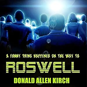 A Funny Thing Happened on the Way to Roswell Audiobook