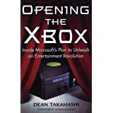 Opening the Xbox: Inside Microsoft's Plan to Unleash an Entertainment Revolution by Dean Takahashi (2002-04-23)