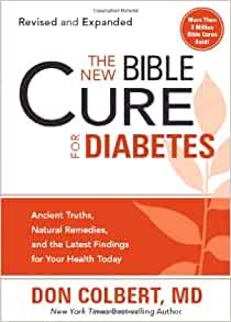 The New Bible Cure For Diabetes: Ancient Truths, Natural