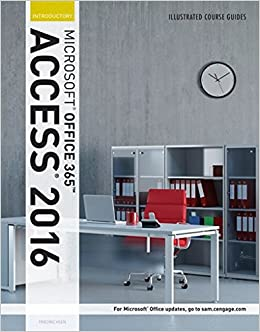 Illustrated Course Guide: Microsoft Office 365 & Access 2016: Introductory
