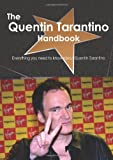 The Quentin Tarantino Handbook - Everything You Need to Know about Quentin Tarantino, Emily Smith, 1743335083