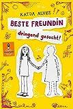 Beste Freundin dringend gesucht!: Roman für Kinder (Gulliver)