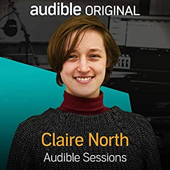 claire north audible sessions free exclusive interview