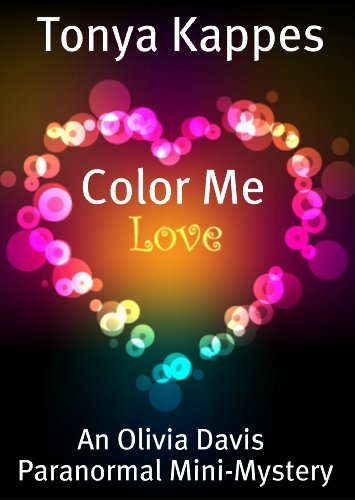 Color Me Love (An Olivia Davis Paranormal Mini-Mystery Book 1)