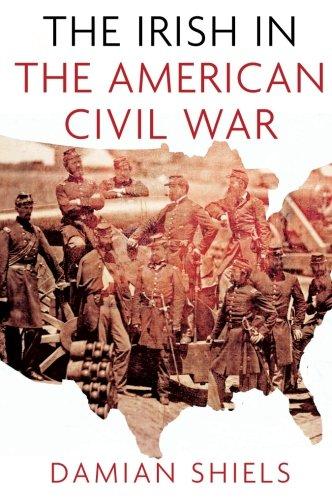 The Irish in the American Civil War (Irish in the World) (Great Britain And The American Civil War)
