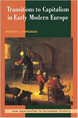 Amazon transitions to capitalism in early modern europe new transitions to capitalism in early modern europe new approaches to european history 0th edition fandeluxe Images