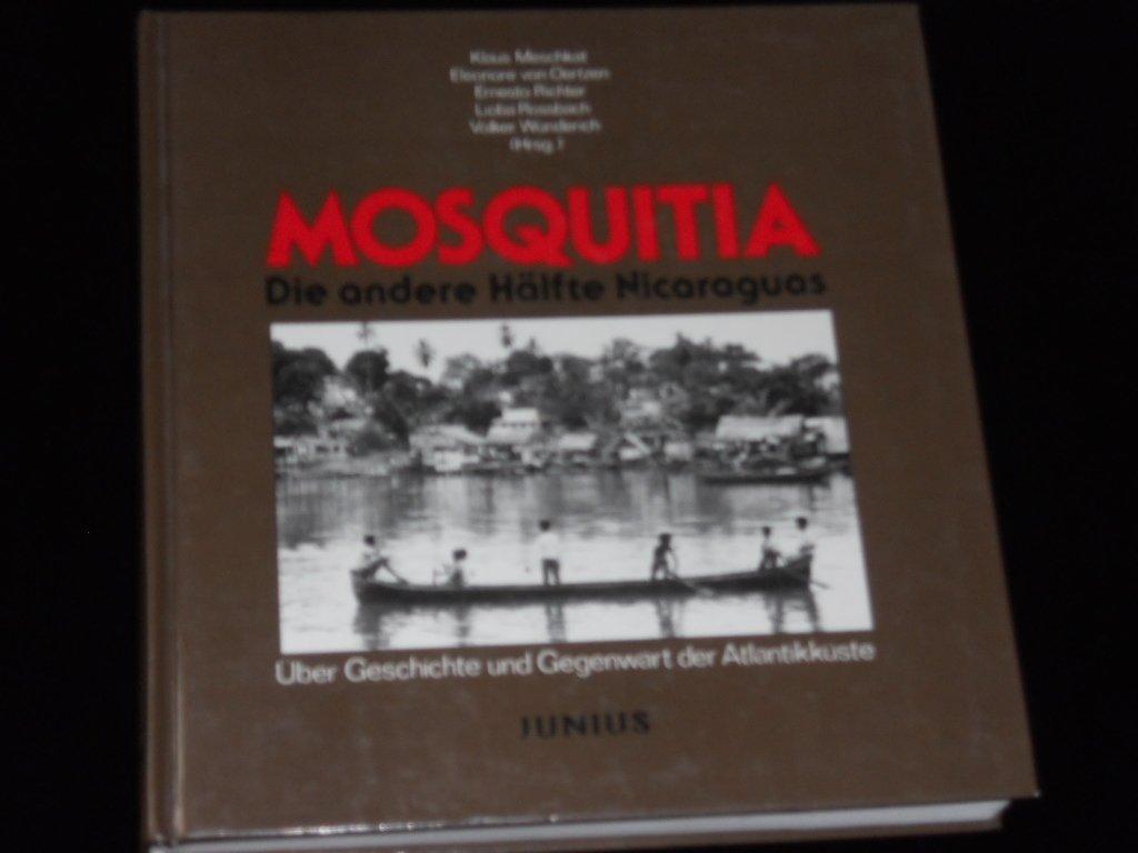 Mosquitia: Die andere Hälfte Nicaraguas : über Geschichte und Gegenwart der Atlantikküste (German Edition)