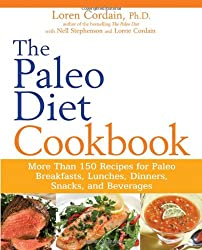 Paleo Diet Cookbook: More Than 150 Recipes for Paleo Breakfasts, Lunches, Dinners, Snacks, and Beverages