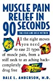 Muscle Pain Relief in 90 Seconds, Dale L. Anderson, 0471346896