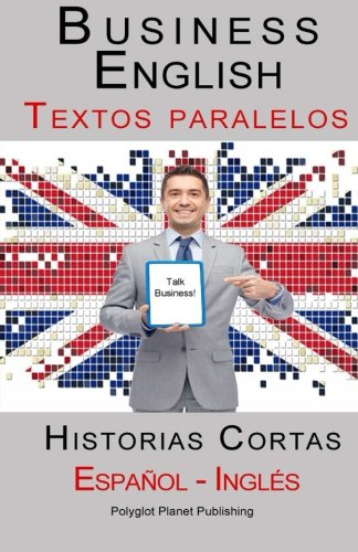 business-english-textos-paralelos-espanol-ingles-historias-cortas-spanish-edition