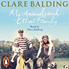 My Animals and Other Family Audiobook by Clare Balding Narrated by Clare Balding
