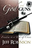 God and Guns, Jeff Robinson, 1469157152