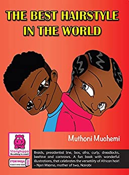 The Best Hairstyle in the World by [Muchemi, Muthoni]