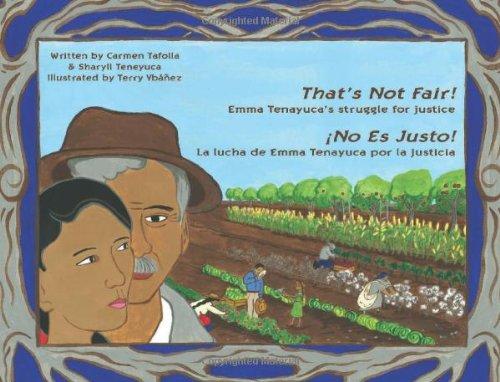 (That's Not Fair! / ¡No Es Justo!: Emma Tenayuca's Struggle for Justice/La lucha de Emma Tenayuca por la justicia (Spanish and English Edition))