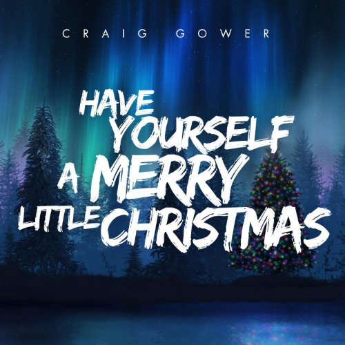 have yourself a merry little christmas by craig gower on