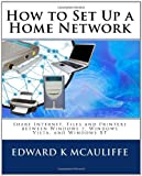 How to Set up a Home Network, Edward K. McAuliffe, 1449966047