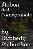 Mabon and Pomegranate, Kimberly Richardson, 1937035174