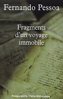 Fragments d'un voyage immobile par Pessoa
