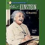 Sterling Biographies: Albert Einstein: The Miracle | Tabatha Yeatts