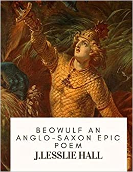 Beowulf An Anglo Saxon Epic Poem Annotated J Lesslie