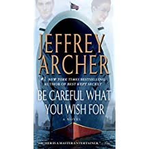Be Careful What You Wish For: A Novel (Clifton Chronicles)