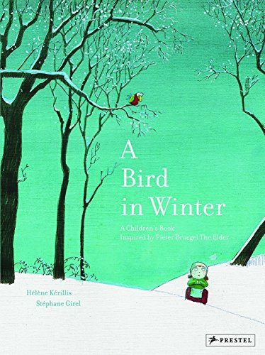 A Bird In Winter: A Children's Book Inspired by Peter Breugel