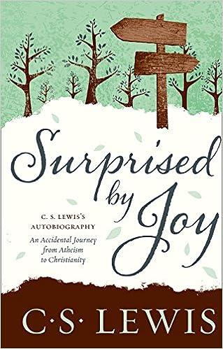 Surprised By Joy Cs Lewis Signature Classic Amazoncouk C S