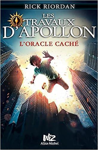 Les Travaux d'Apollon - Tome 1 - L'Oracle Caché - Rick Riordan