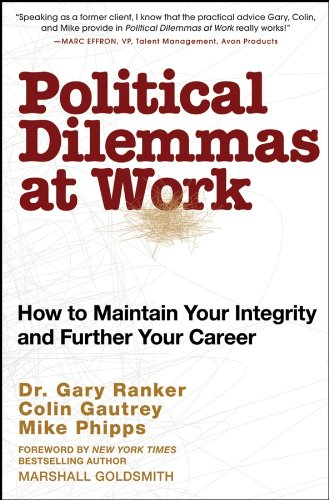 Political Dilemmas at Work: How to Maintain Your Integrity and Further Your Career PDF