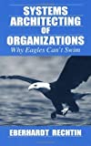 img - for Systems Architecting of Organizations: Why Eagles Can't Swim (Systems Engineering) by Eberhardt Rechtin (1999-07-27) book / textbook / text book