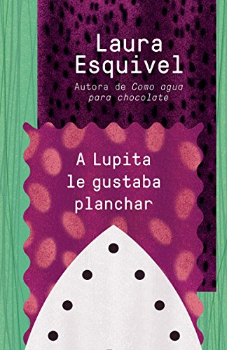 A Lupita le gustaba planchar: [Lupita Always Liked to Iron (Spanish Edition)