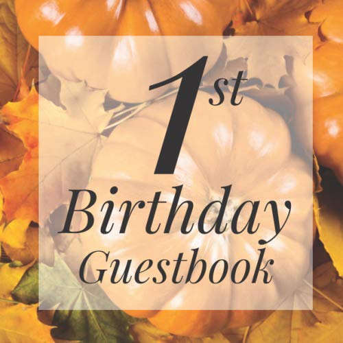 Game Booth Ideas For Halloween (1st Birthday Guest Book: Pumpkin Halloween Fall Autumn Harvest Themed - First Party Baby Anniversary Event Celebration Keepsake Book - Family Friend ... W/ Gift Recorder Tracker Log & Picture)