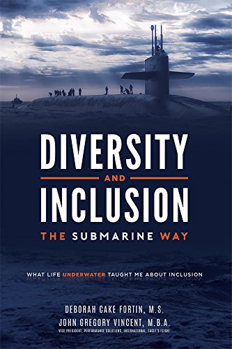 [B.o.o.k] Diversity and Inclusion The Submarine Way: What Life Underwater Taught Me About Inclusion<br />DOC