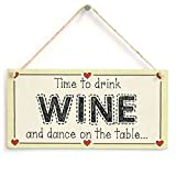 Funny Decorative Plaque Signs Time To Drink Wine And Dance On The Table Celebration Sign Wood Hanging Sign for Home House Door