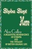 Sheba Slept Here, Alan Caillou, 0595007023