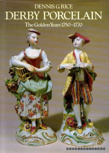 Derby Porcelain (Derby Porcelain: The Golden Years, 1750-70)