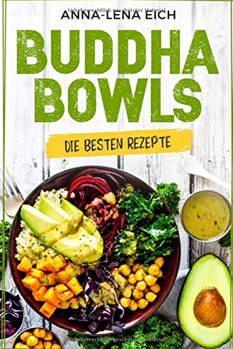 Buddha Bowls: Die besten Rezepte