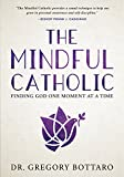 #5: The Mindful Catholic: Finding God One Moment at a Time