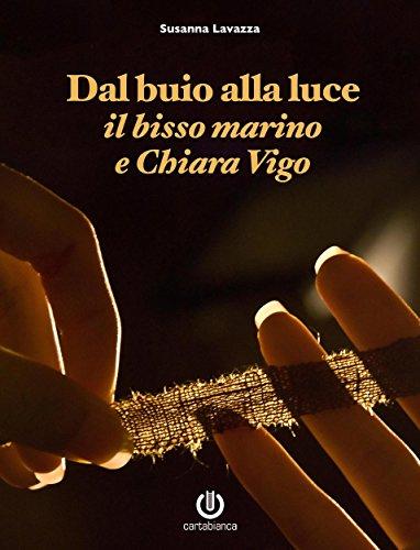 dal-buio-alla-luce-il-bisso-marino-e-chiara-vigo-italian-edition